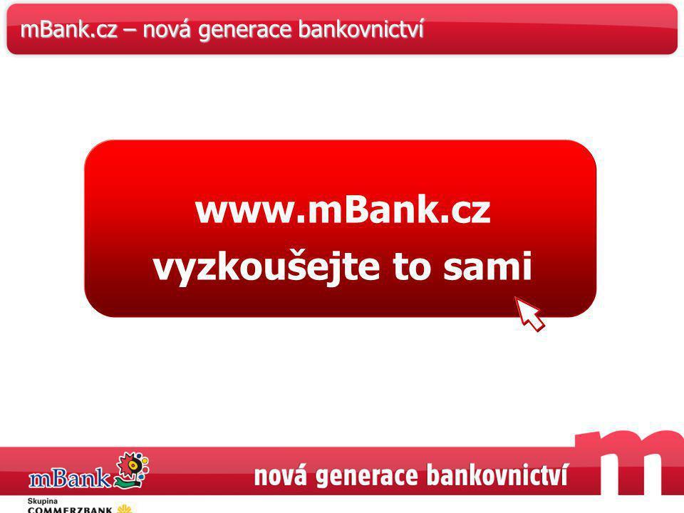 49 mBank.cz – nová generace bankovnictví www.mBank.cz vyzkoušejte to sami