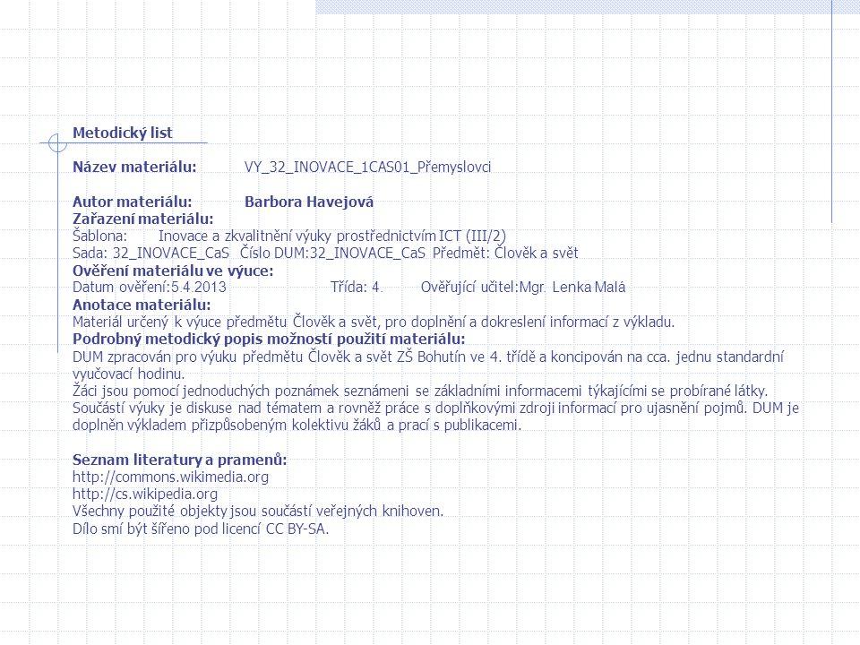Metodický list Název materiálu:VY_32_INOVACE_1CAS01_Přemyslovci Autor materiálu:Barbora Havejová Zařazení materiálu: Šablona:Inovace a zkvalitnění výu