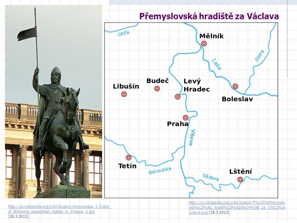 Přemyslovská hradiště za Václava http://cs.wikipedia.org/wiki/Soubor:P%C5%99emyslo vsk%C3%A1_hradi%C5%A1t%C4%9B_za_V%C3%A 1clava.svghttp://cs.wikipedi