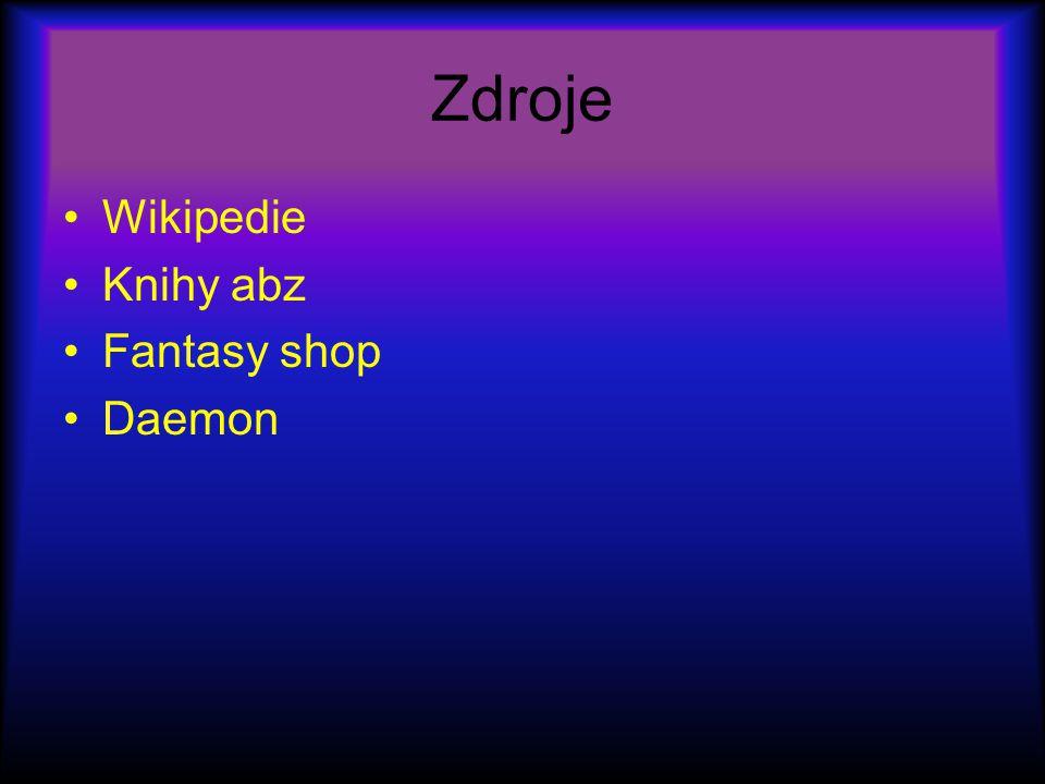 Zdroje Wikipedie Knihy abz Fantasy shop Daemon