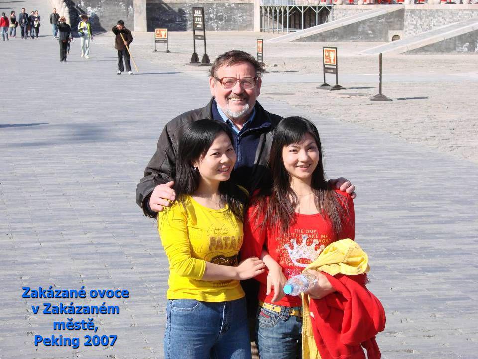 Zakázané ovoce v Zakázaném městě, Peking 2007