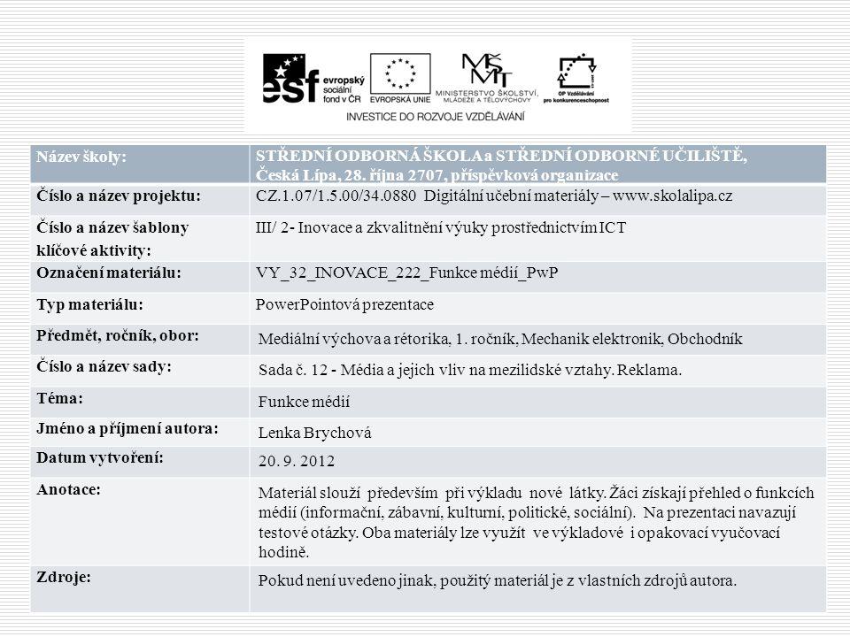Funkce médií STŘEDNÍ ODBORNÁ ŠKOLA a STŘEDNÍ ODBORNÉ UČILIŠTĚ, Česká Lípa, 28.