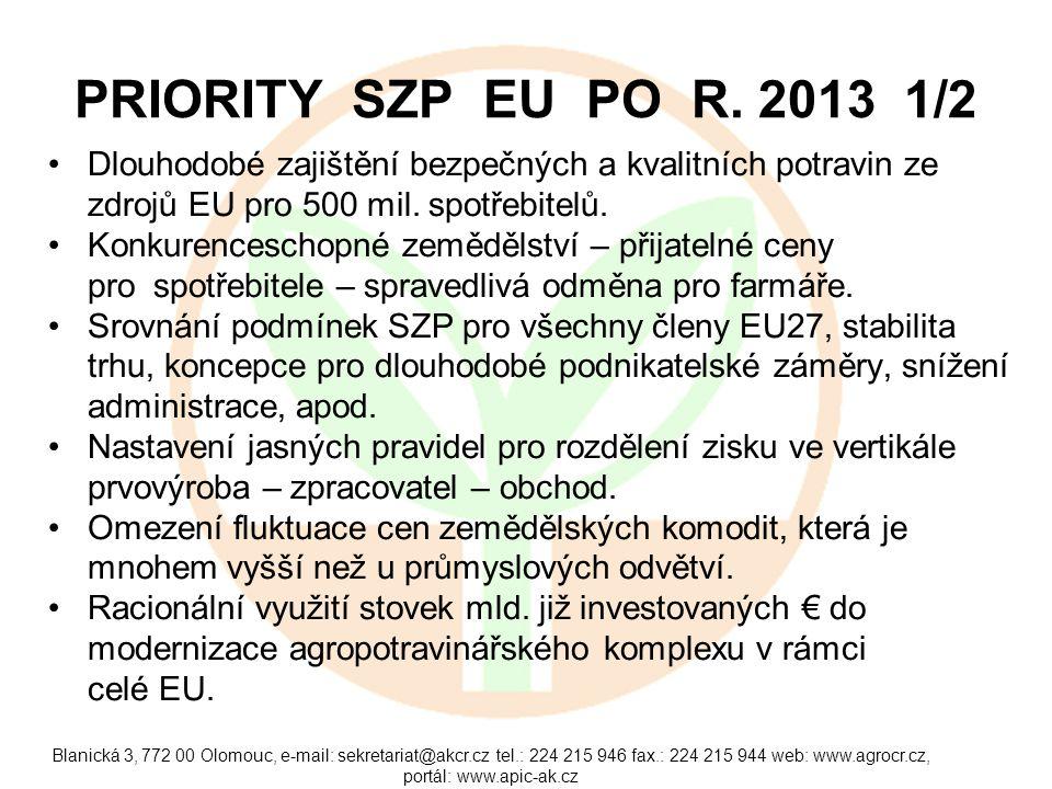 Blanická 3, 772 00 Olomouc, e-mail: sekretariat@akcr.cz tel.: 224 215 946 fax.: 224 215 944 web: www.agrocr.cz, portál: www.apic-ak.cz PROGRAM ROZVOJE VENKOVA 2/2 Jednoznačný přínos je v přílivu investic z EU fondů, které by ČR nebyla schopna samostatně zajistit.