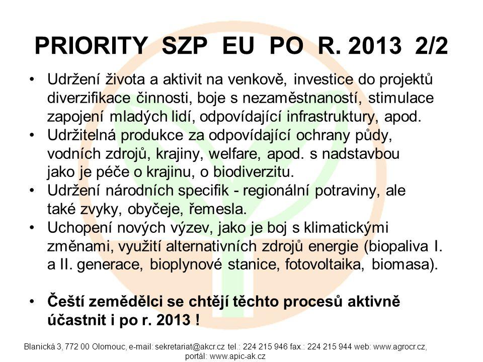 Blanická 3, 772 00 Olomouc, e-mail: sekretariat@akcr.cz tel.: 224 215 946 fax.: 224 215 944 web: www.agrocr.cz, portál: www.apic-ak.cz PRIORITY SZP EU PO R.