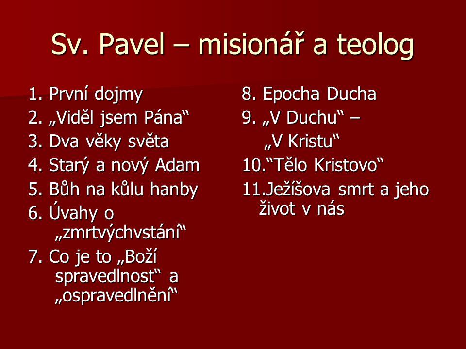 """Sv. Pavel – misionář a teolog 1. První dojmy 2. """"Viděl jsem Pána 3."""
