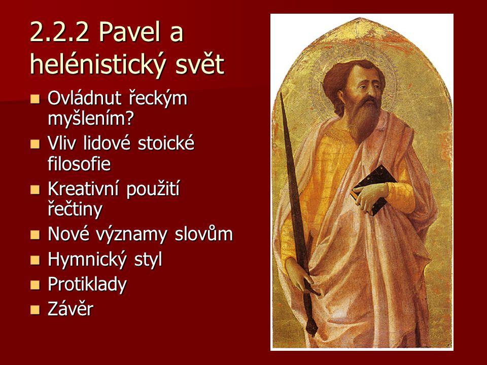 2.2.2 Pavel a helénistický svět Ovládnut řeckým myšlením.