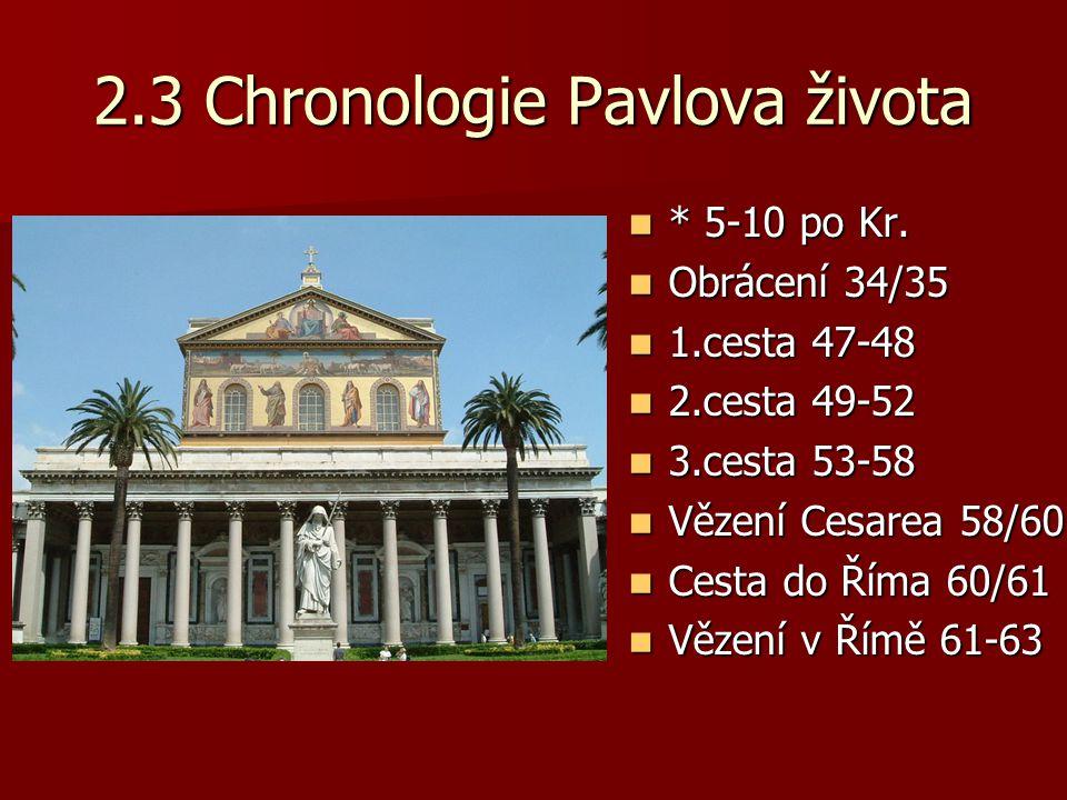2.3 Chronologie Pavlova života * 5-10 po Kr. * 5-10 po Kr.