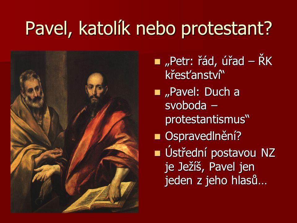Pavel, katolík nebo protestant.