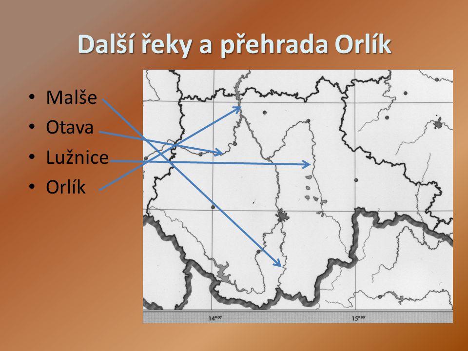 Další řeky a přehrada Orlík Malše Otava Lužnice Orlík