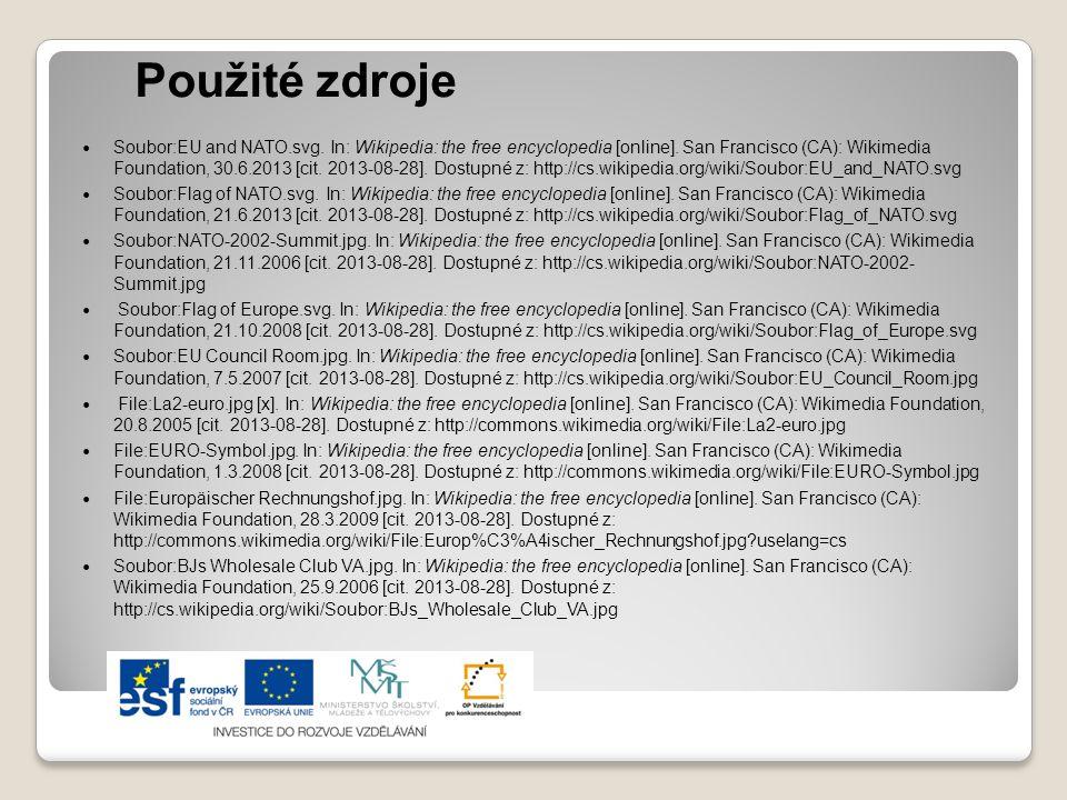 Použité zdroje Soubor:EU and NATO.svg. In: Wikipedia: the free encyclopedia [online]. San Francisco (CA): Wikimedia Foundation, 30.6.2013 [cit. 2013-0