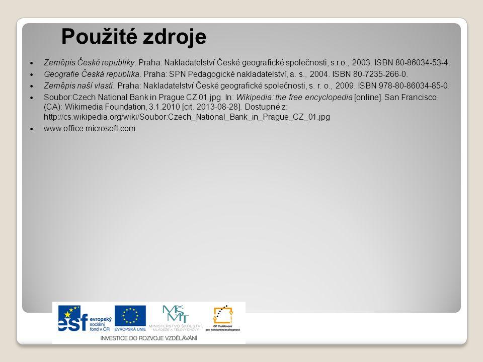 Použité zdroje Zeměpis České republiky. Praha: Nakladatelství České geografické společnosti, s.r.o., 2003. ISBN 80-86034-53-4. Geografie Česká republi