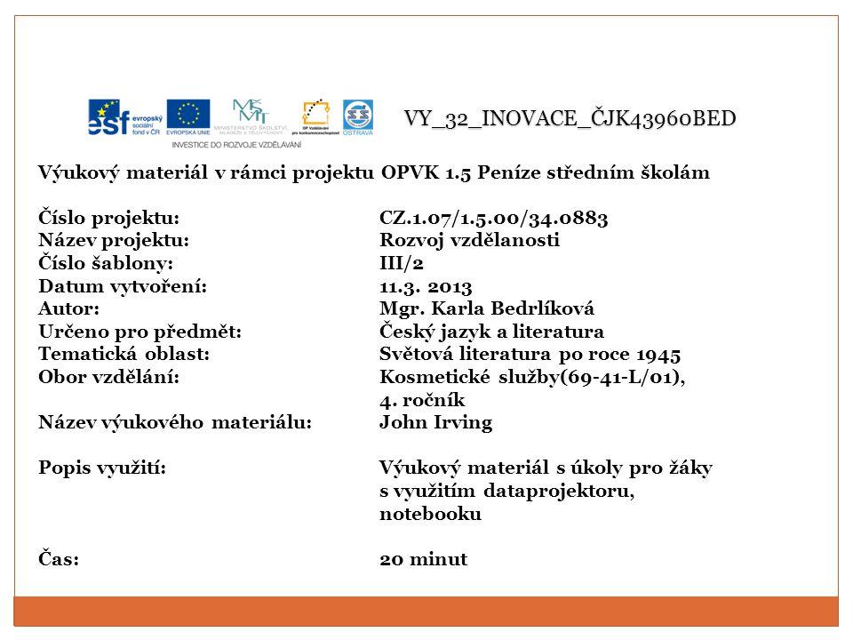 Použitá literatura Prokop, Vladimír: Přehled světové literatury 20.