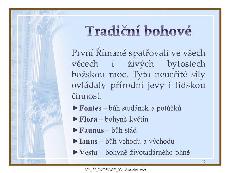 První Římané spatřovali ve všech věcech i živých bytostech božskou moc.