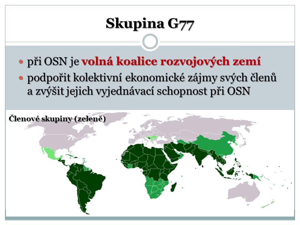 Skupina G77 při OSN je volná koalice rozvojových zemí při OSN je volná koalice rozvojových zemí podpořit kolektivní ekonomické zájmy svých členů a zvý
