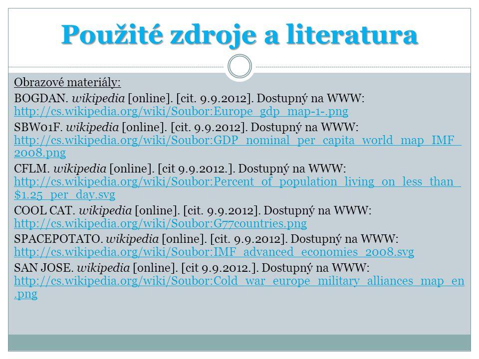 Použité zdroje a literatura Obrazové materiály: BOGDAN. wikipedia [online]. [cit. 9.9.2012]. Dostupný na WWW: http://cs.wikipedia.org/wiki/Soubor:Euro