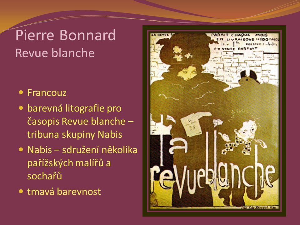 Pierre Bonnard Revue blanche Francouz barevná litografie pro časopis Revue blanche – tribuna skupiny Nabis Nabis – sdružení několika pařížských malířů a sochařů tmavá barevnost