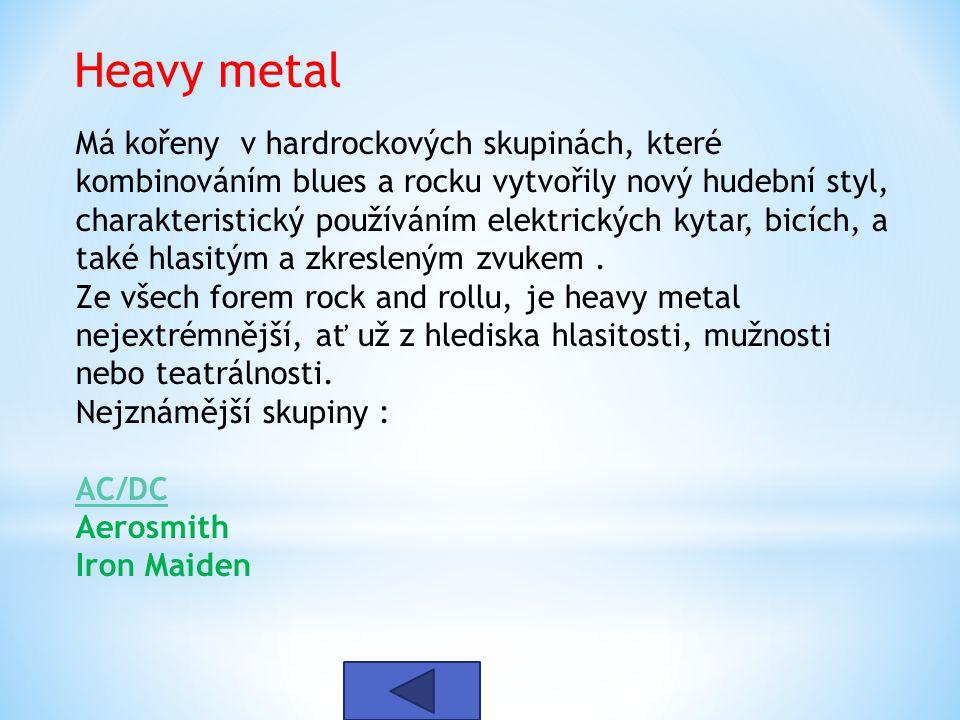 Hard rock je hudební styl, vycházející z rock and rollu a blues-rocku Charakteristický je zkresleným (silově deformovaným) zvukem elektrických kytar,