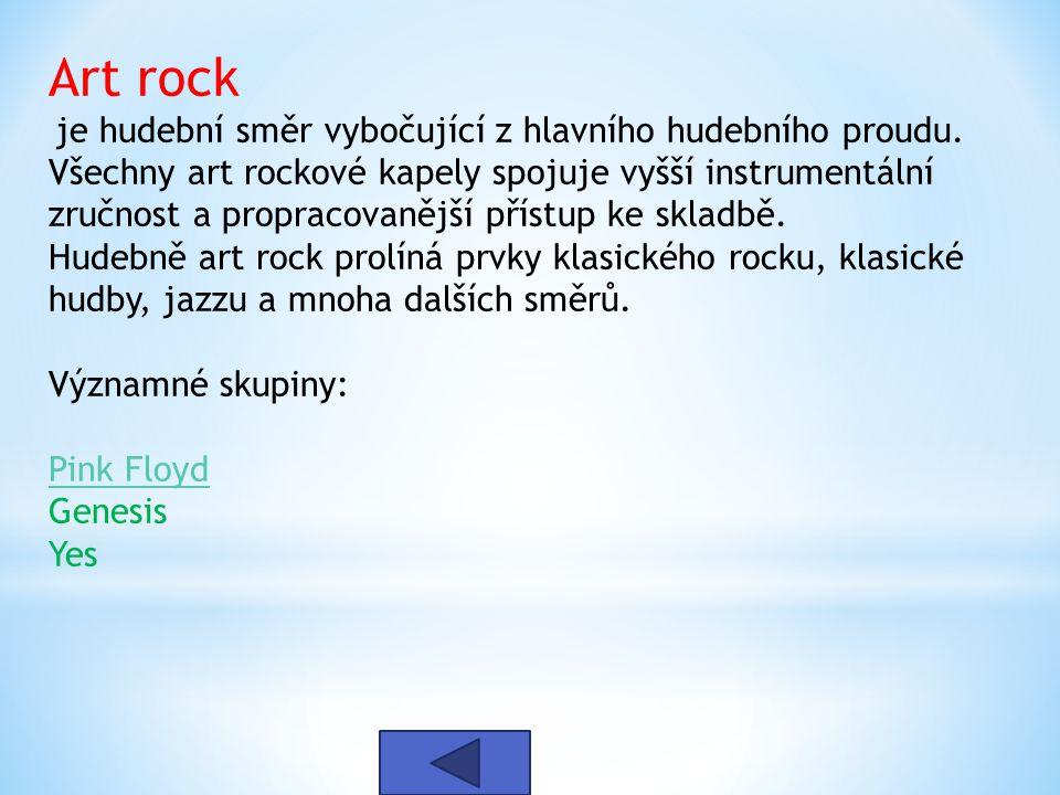 Art rock je hudební směr vybočující z hlavního hudebního proudu.