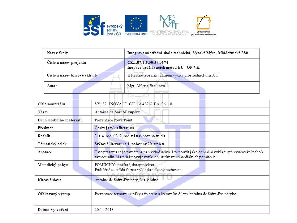 Název školyIntegrovaná střední škola technická, Vysoké Mýto, Mládežnická 380 Číslo a název projektuCZ.1.07/1.5.00/34.0374 Inovace vzdělávacích metod EU - OP VK Číslo a název klíčové aktivityIII/2 Inovace a zkvalitnění výuky prostřednictvím ICT AutorMgr.