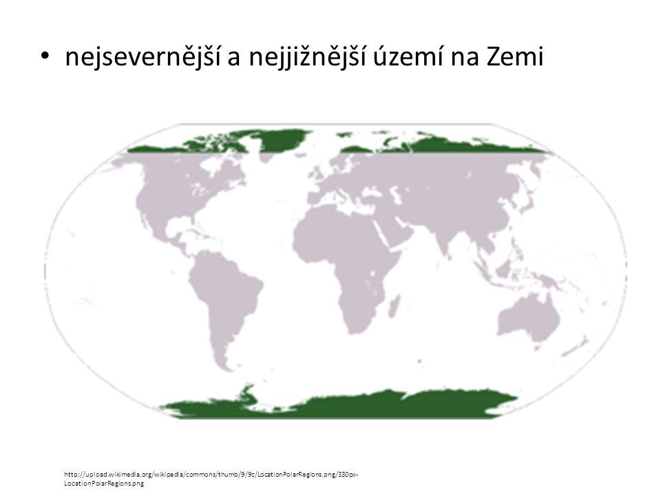nejsevernější a nejjižnější území na Zemi http://upload.wikimedia.org/wikipedia/commons/thumb/9/9c/LocationPolarRegions.png/330px- LocationPolarRegions.png