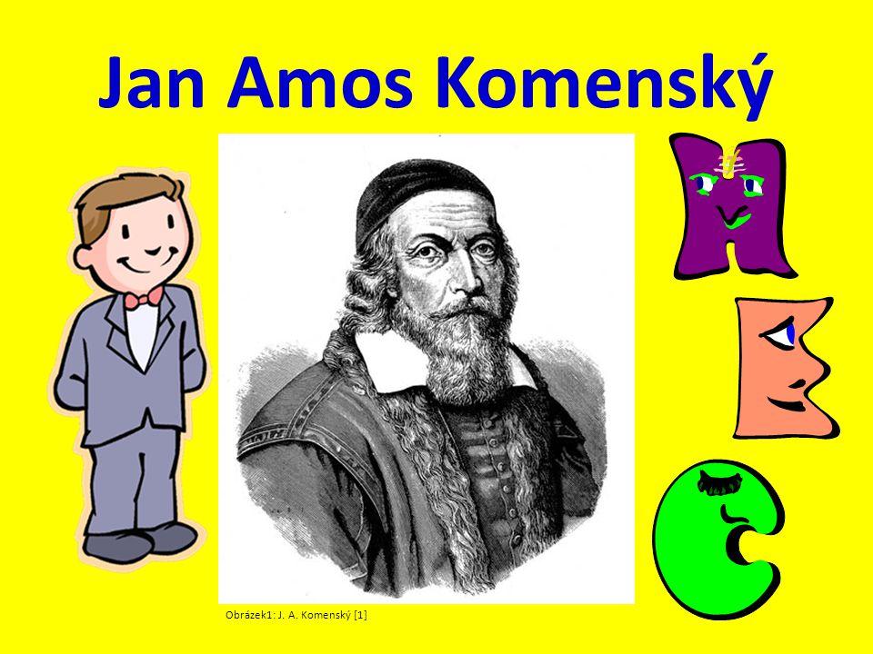Jan Amos Komenský byl poslední biskup českých bratří.