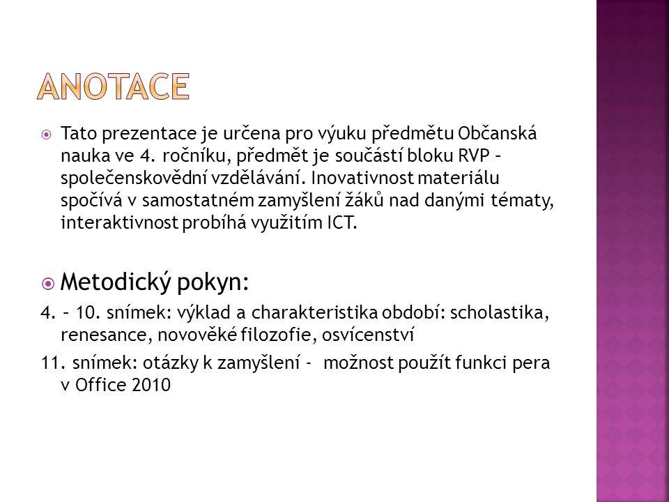  Tato prezentace je určena pro výuku předmětu Občanská nauka ve 4.