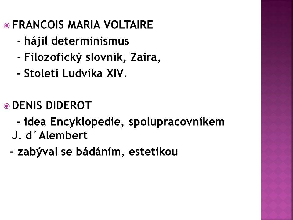  FRANCOIS MARIA VOLTAIRE - hájil determinismus - Filozofický slovník, Zaira, - Století Ludvíka XIV.