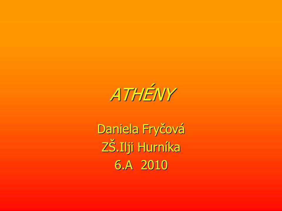 ATHÉNY Daniela Fryčová ZŠ.Ilji Hurníka 6.A 2010