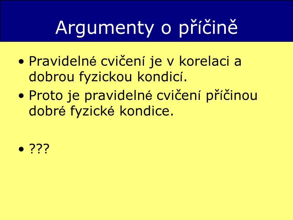 Argumenty o př í čině Pravideln é cvičen í je v korelaci a dobrou fyzickou kondic í.