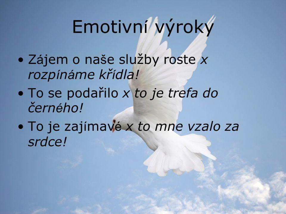 Emotivn í výroky Z á jem o na š e služby roste x rozp í n á me kř í dla.