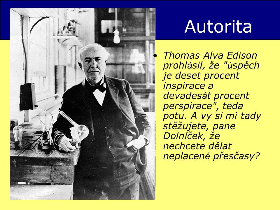 Autorita Thomas Alva Edison prohl á sil, že ú spěch je deset procent inspirace a devades á t procent perspirace , teda potu.