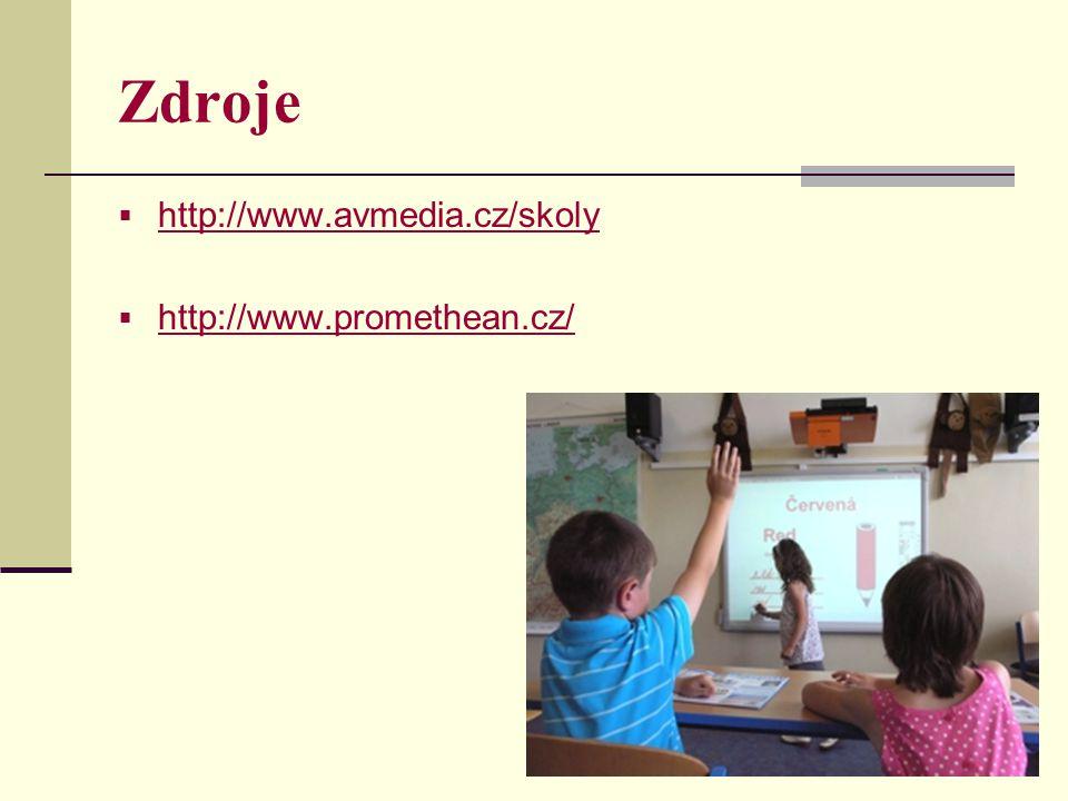 Zdroje  http://www.avmedia.cz/skoly http://www.avmedia.cz/skoly  http://www.promethean.cz/ http://www.promethean.cz/