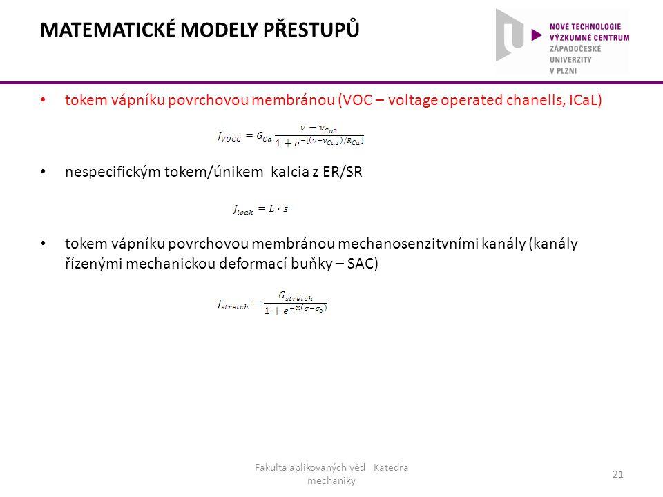 MATEMATICKÉ MODELY PŘESTUPŮ tokem vápníku povrchovou membránou (VOC – voltage operated chanells, ICaL) nespecifickým tokem/únikem kalcia z ER/SR tokem