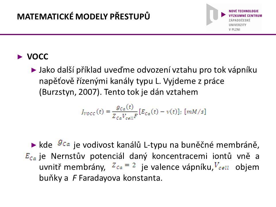 ► VOCC ► Jako další příklad uveďme odvození vztahu pro tok vápníku napěťově řízenými kanály typu L. Vyjdeme z práce (Burzstyn, 2007). Tento tok je dán