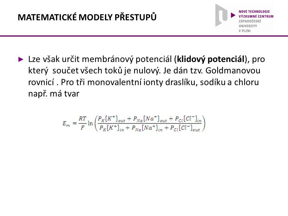 ► Lze však určit membránový potenciál (klidový potenciál), pro který součet všech toků je nulový. Je dán tzv. Goldmanovou rovnicí. Pro tři monovalentn