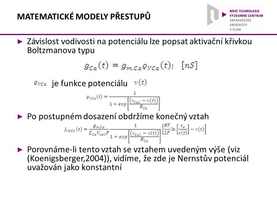 ► Závislost vodivosti na potenciálu lze popsat aktivační křivkou Boltzmanova typu je funkce potenciálu ► Po postupném dosazení obdržíme konečný vztah