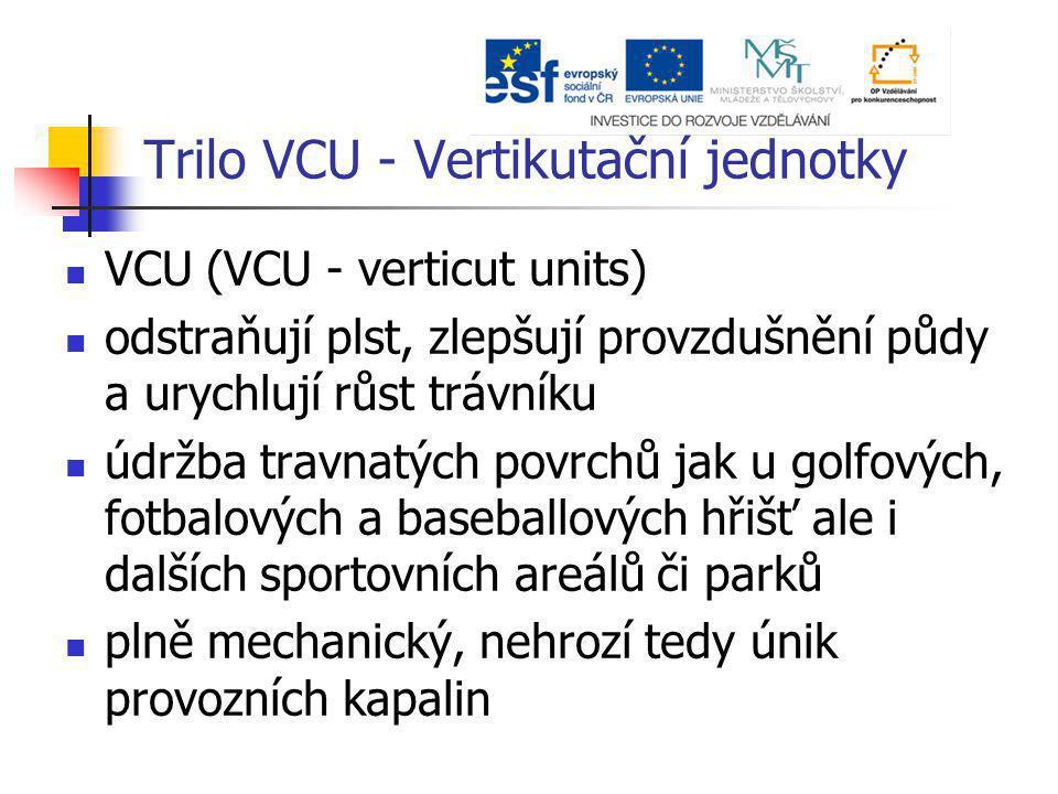 Trilo VCU - Vertikutační jednotky VCU (VCU - verticut units) odstraňují plst, zlepšují provzdušnění půdy a urychlují růst trávníku údržba travnatých p
