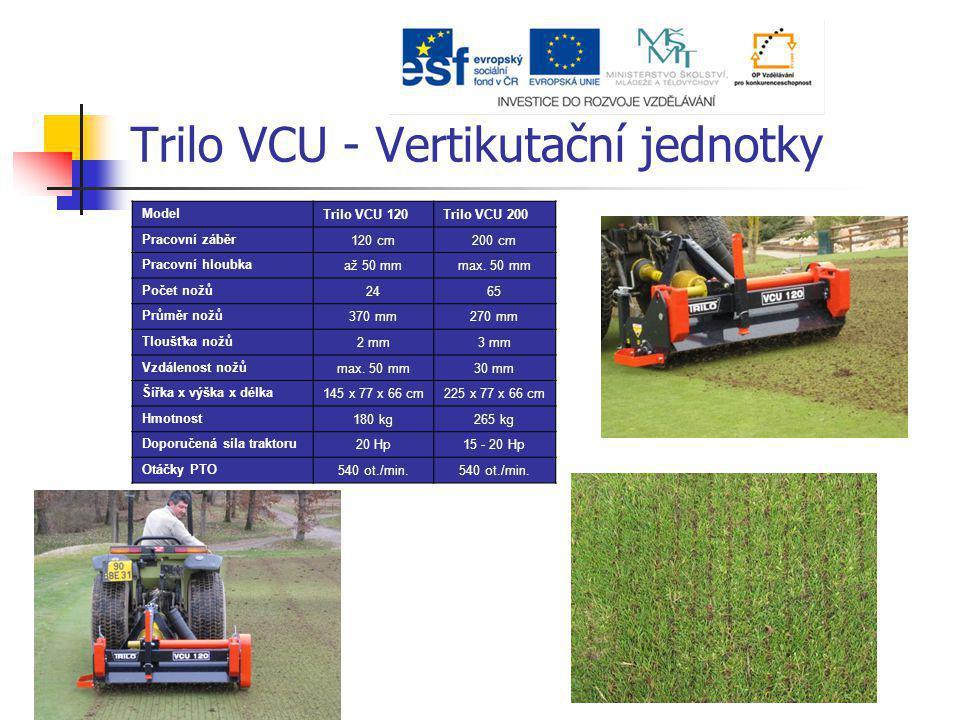 Trilo VCU - Vertikutační jednotky Model Trilo VCU 120Trilo VCU 200 Pracovní záběr 120 cm200 cm Pracovní hloubka až 50 mmmax. 50 mm Počet nožů 2465 Prů