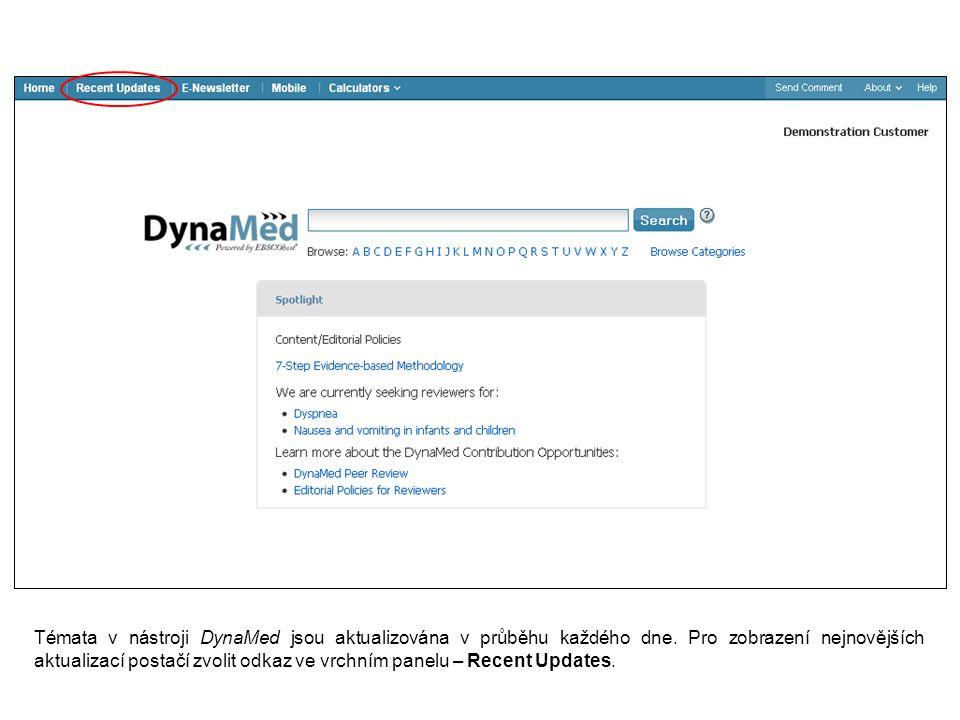 Témata v nástroji DynaMed jsou aktualizována v průběhu každého dne.