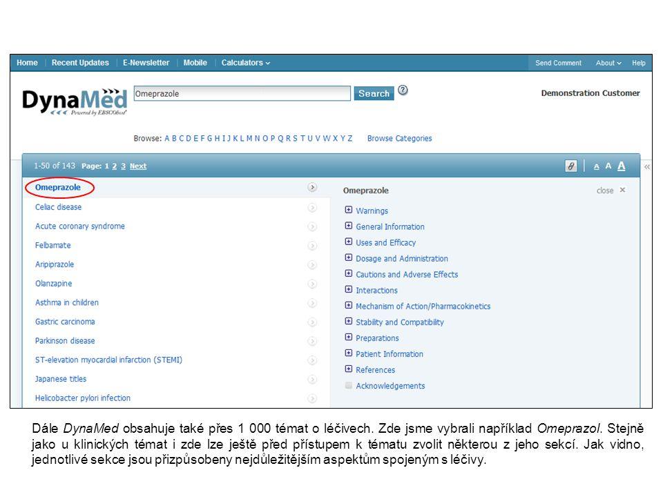 Dále DynaMed obsahuje také přes 1 000 témat o léčivech.