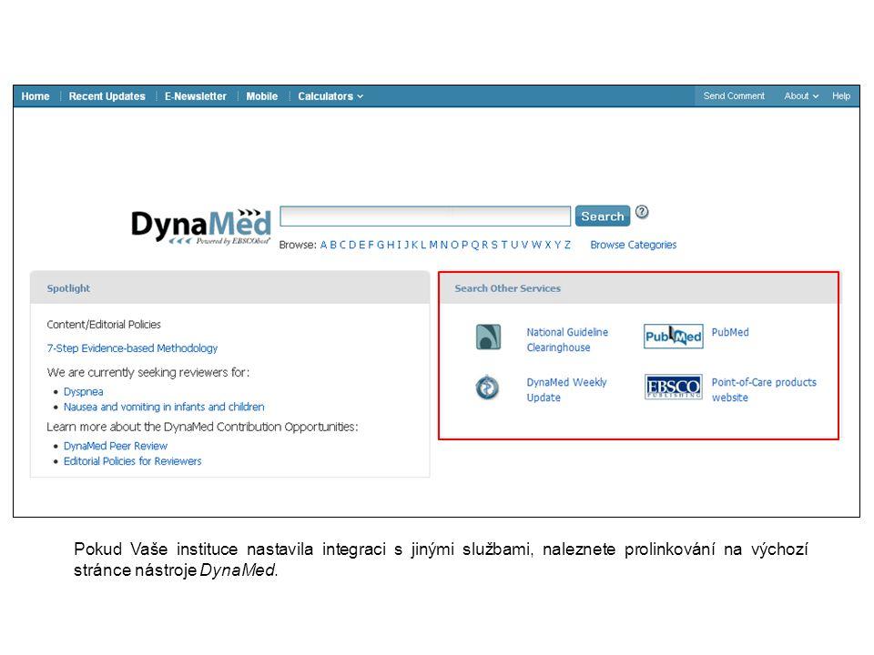 Pokud Vaše instituce nastavila integraci s jinými službami, naleznete prolinkování na výchozí stránce nástroje DynaMed.