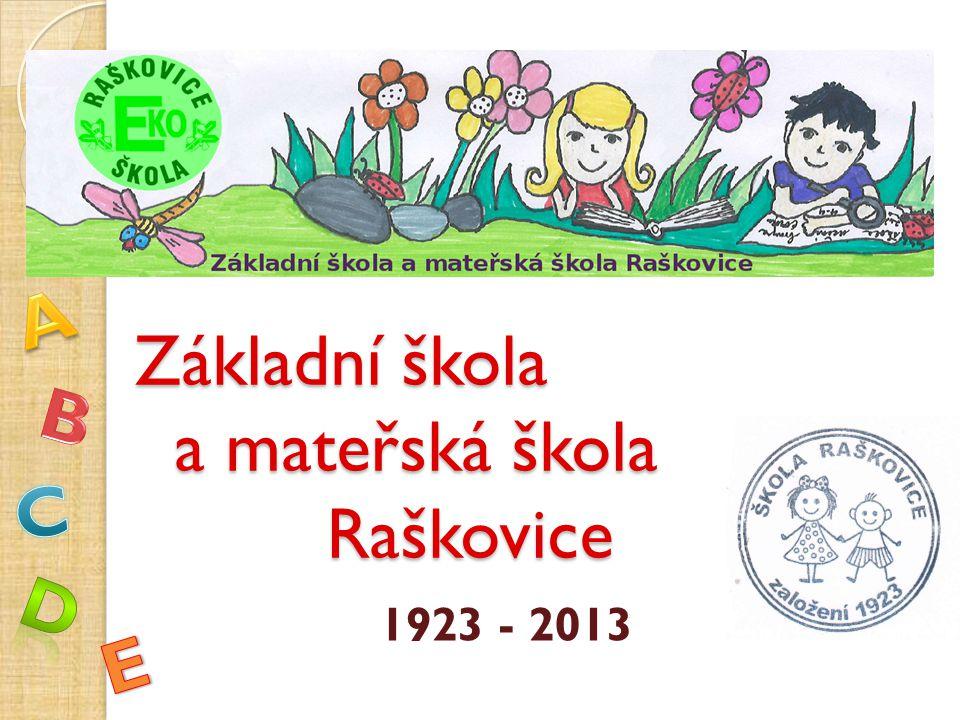 Základní škola a mateřská škola Raškovice 1923 - 2013