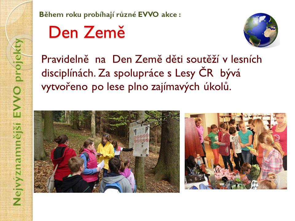 Den Země Pravidelně na Den Země děti soutěží v lesních disciplínách. Za spolupráce s Lesy ČR bývá vytvořeno po lese plno zajímavých úkolů. Během roku