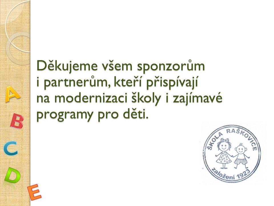 Děkujeme všem sponzorům i partnerům, kteří přispívají na modernizaci školy i zajímavé programy pro děti.