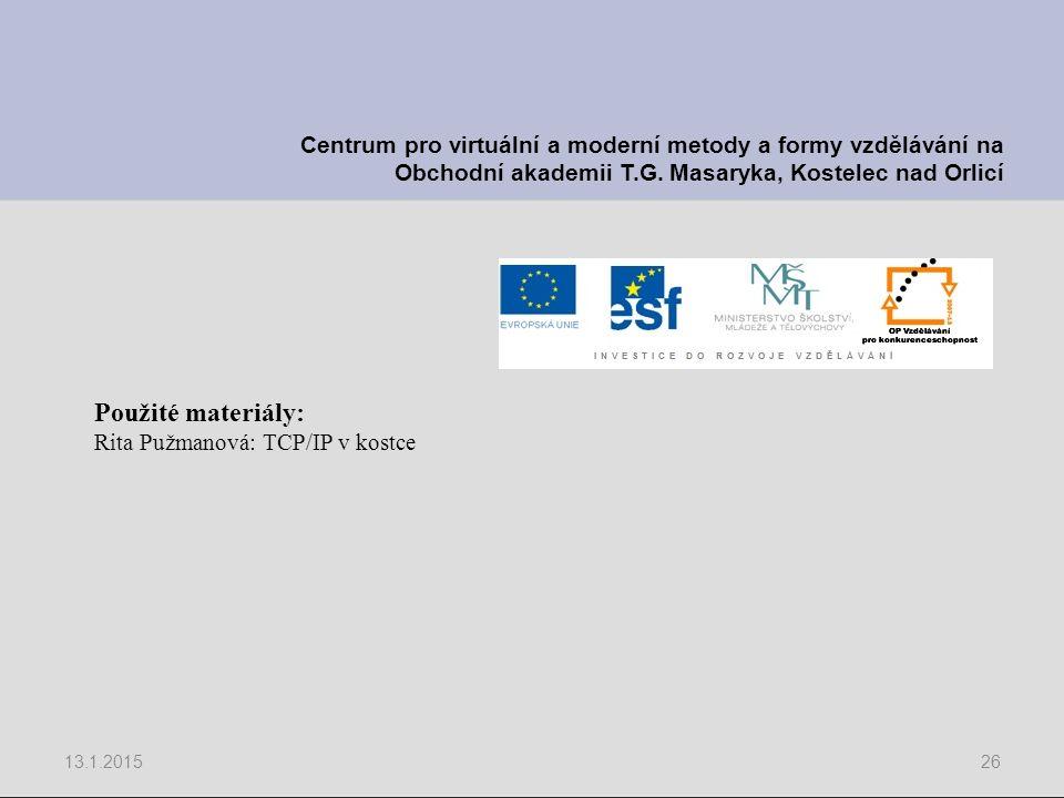 13.1.201526 Centrum pro virtuální a moderní metody a formy vzdělávání na Obchodní akademii T.G. Masaryka, Kostelec nad Orlicí Použité materiály: Rita