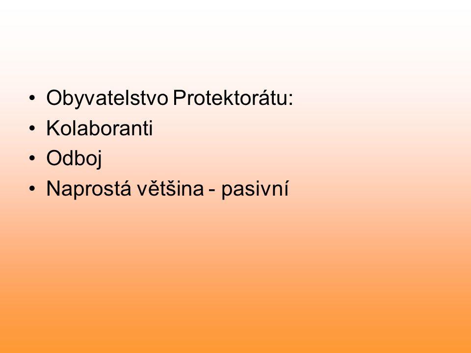 Obyvatelstvo Protektorátu: Kolaboranti Odboj Naprostá většina - pasivní