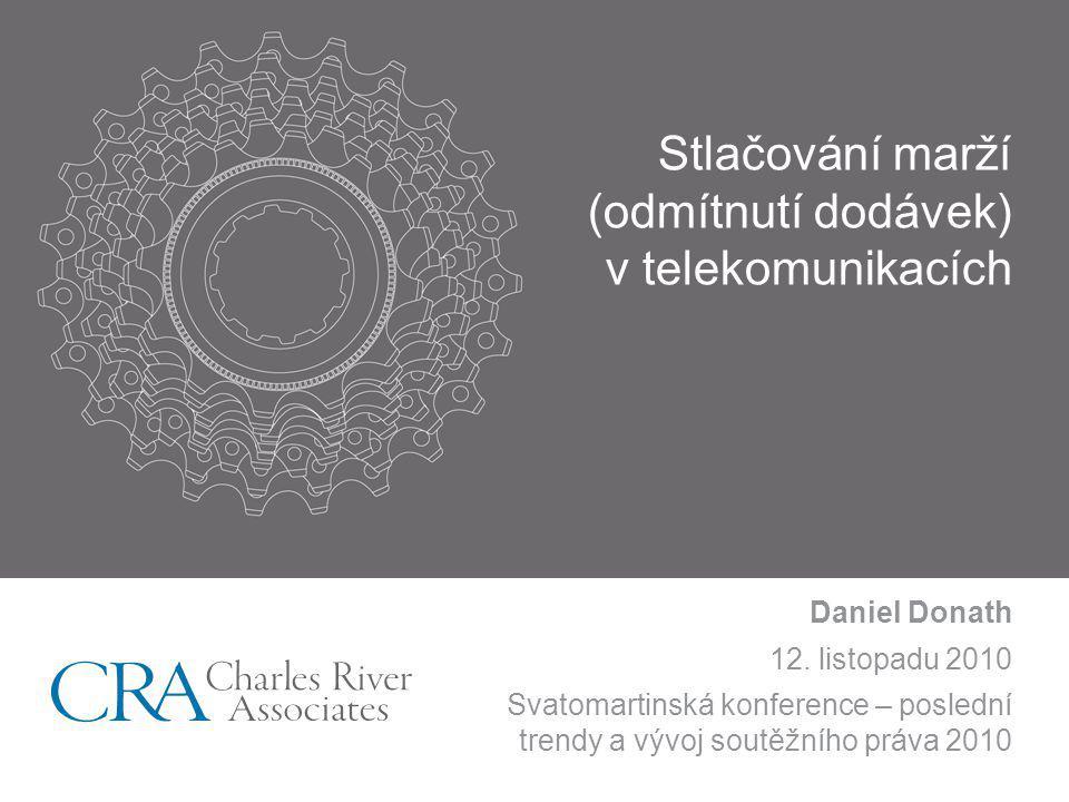 Stlačování marží (odmítnutí dodávek) v telekomunikacích Daniel Donath 12.
