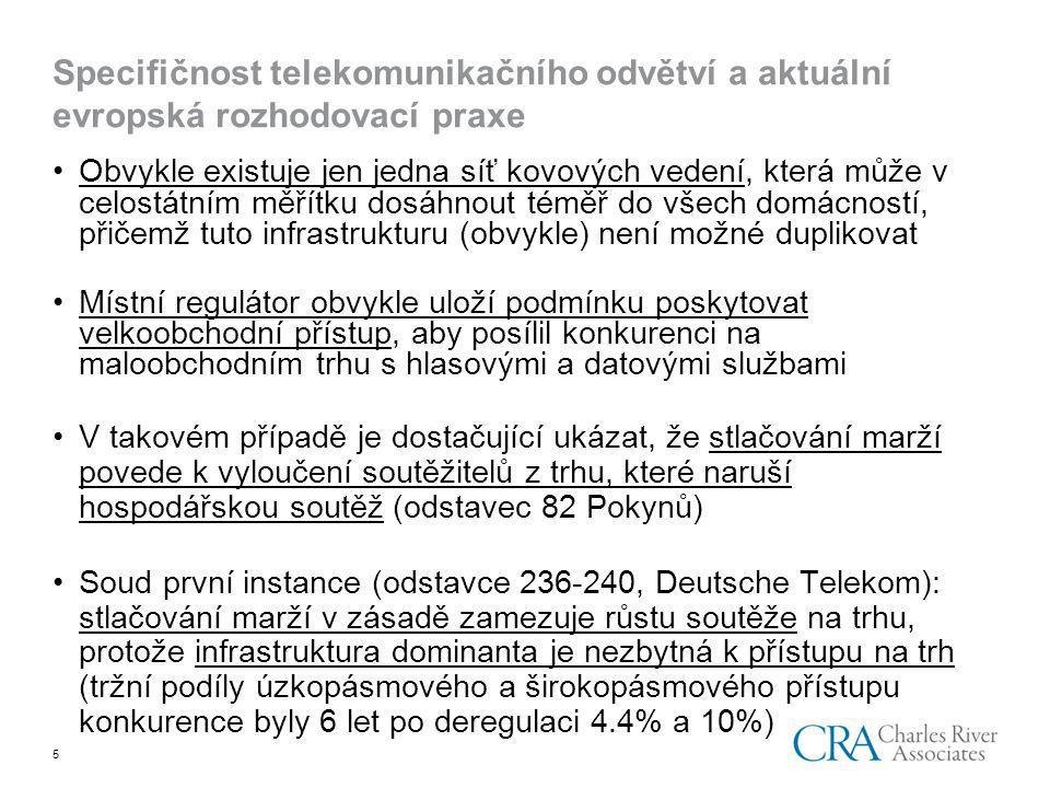 6 Pohled ekonoma na stlačování marží v telekomunikačním odvětví Klíčová otázka: Jaká by byla úroveň hospodářské soutěže na navazujícím trhu, kdyby nedošlo ke stlačení marží konkurentům.