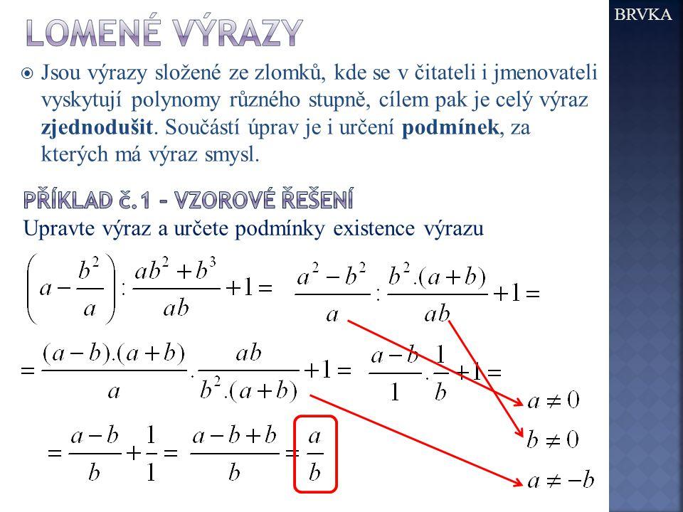  Jsou výrazy složené ze zlomků, kde se v čitateli i jmenovateli vyskytují polynomy různého stupně, cílem pak je celý výraz zjednodušit. Součástí úpra
