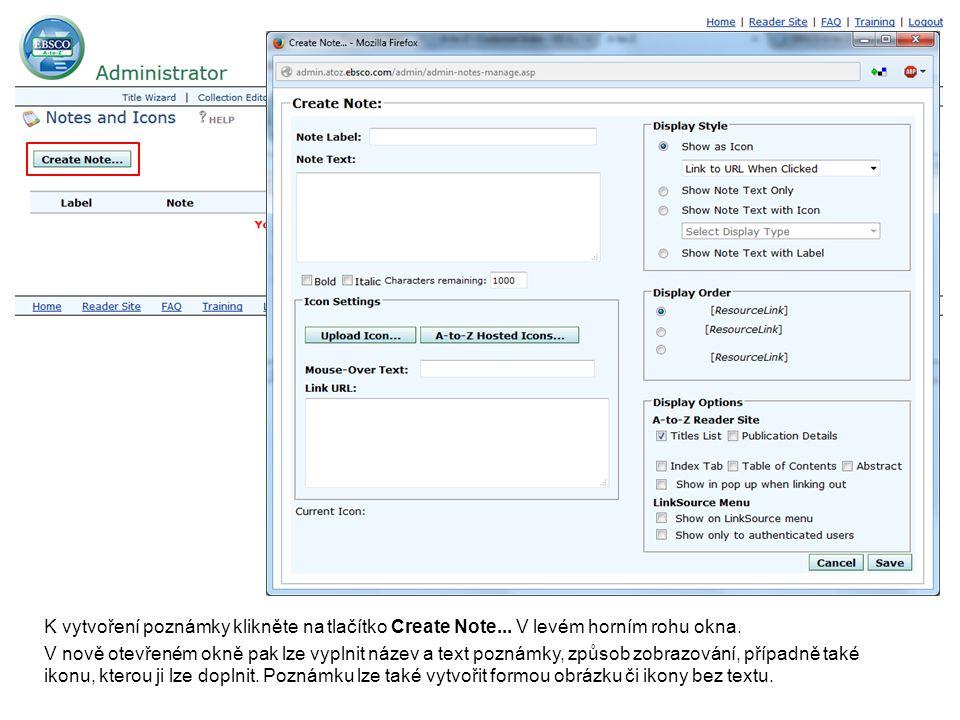 V nově otevřeném okně pak lze vyplnit název a text poznámky, způsob zobrazování, případně také ikonu, kterou ji lze doplnit. Poznámku lze také vytvoři